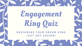 What Engagement Ring Quiz Works? This one.