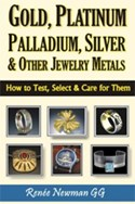 Gold, Platinum, Palladium, Silver, & Other Jewelry Metals, Renee Newmann GG Cover